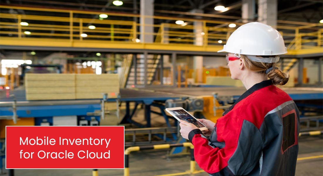 Innovation With The Mobile Inventory Oracle Cloud